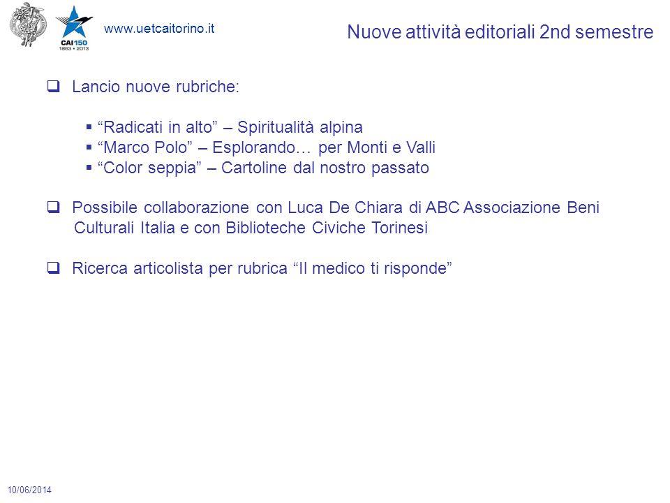 """www.uetcaitorino.it 10/06/2014 Nuove attività editoriali 2nd semestre  Lancio nuove rubriche:  """"Radicati in alto"""" – Spiritualità alpina  """"Marco Pol"""
