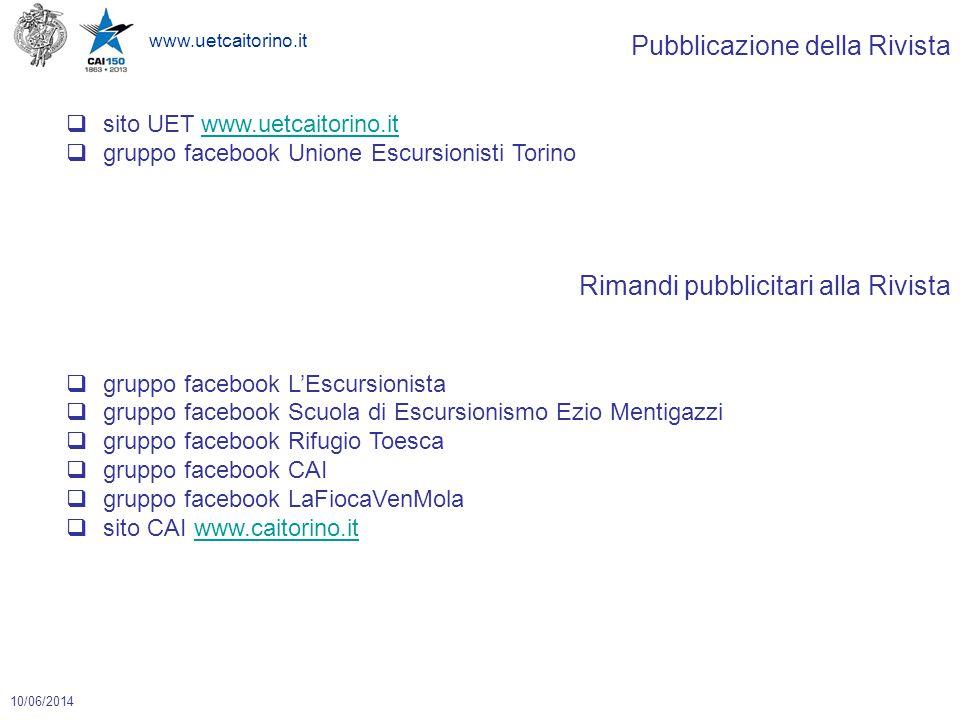 www.uetcaitorino.it 10/06/2014 Pubblicazione della Rivista  sito UET www.uetcaitorino.itwww.uetcaitorino.it  gruppo facebook Unione Escursionisti To
