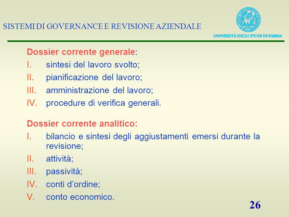 SISTEMI DI GOVERNANCE E REVISIONE AZIENDALE 26 Dossier corrente generale: I.sintesi del lavoro svolto; II.pianificazione del lavoro; III.amministrazio