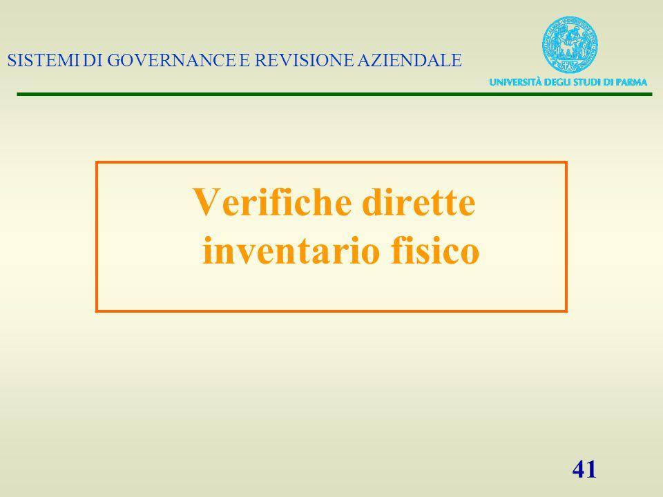 SISTEMI DI GOVERNANCE E REVISIONE AZIENDALE 41 Verifiche dirette inventario fisico