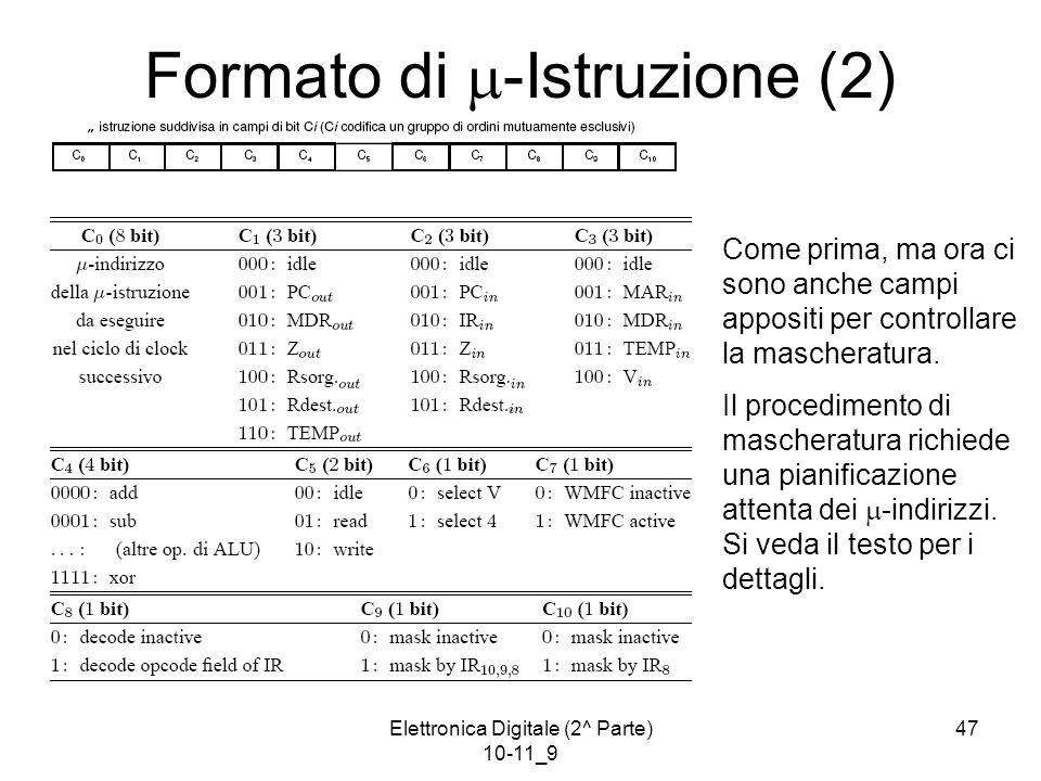 Elettronica Digitale (2^ Parte) 10-11_9 47 Formato di  -Istruzione (2) Come prima, ma ora ci sono anche campi appositi per controllare la mascheratura.