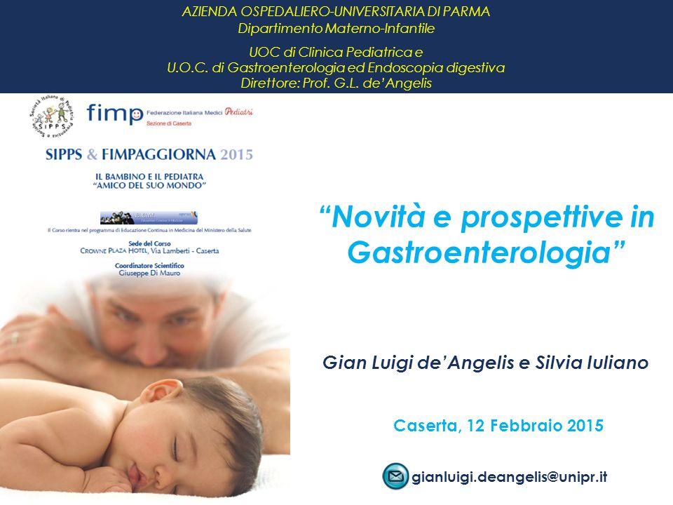 AZIENDA OSPEDALIERO-UNIVERSITARIA DI PARMA Dipartimento Materno-Infantile UOC di Clinica Pediatrica e U.O.C. di Gastroenterologia ed Endoscopia digest