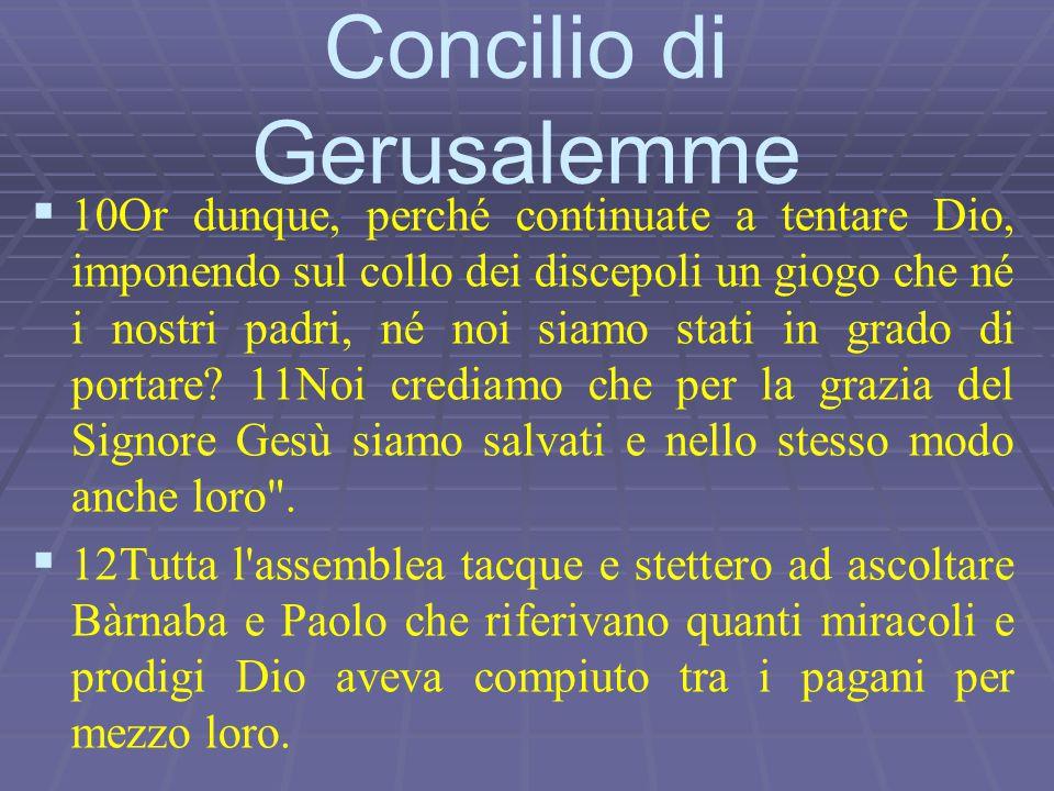   10Or dunque, perché continuate a tentare Dio, imponendo sul collo dei discepoli un giogo che né i nostri padri, né noi siamo stati in grado di por