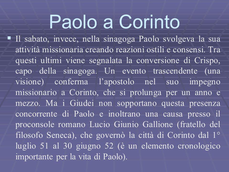   Il sabato, invece, nella sinagoga Paolo svolgeva la sua attività missionaria creando reazioni ostili e consensi. Tra questi ultimi viene segnalata
