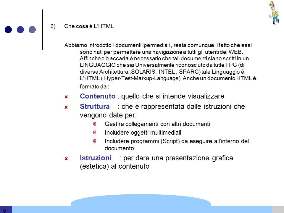 Template and information based on data provided by DERI 5 2) Che cosa è L'HTML Abbiamo introdotto I documenti Ipermediali, resta comunque il fatto che essi sono nati per permettere una navigazione a tutti gli utenti del WEB.