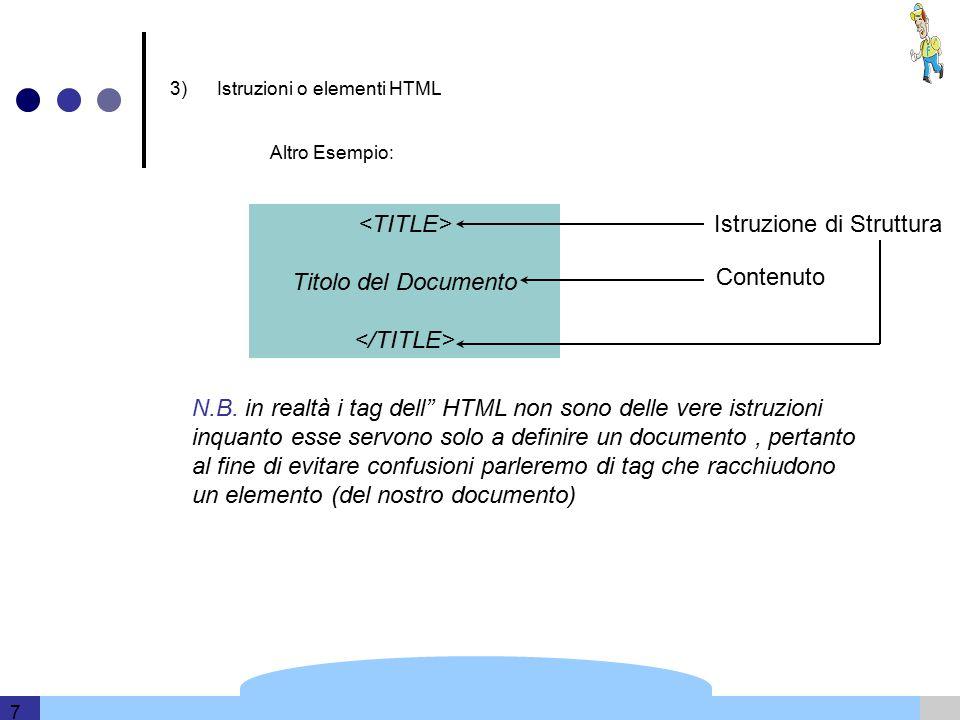 Template and information based on data provided by DERI 7 3) Istruzioni o elementi HTML Altro Esempio: Titolo del Documento Istruzione di Struttura Contenuto N.B.