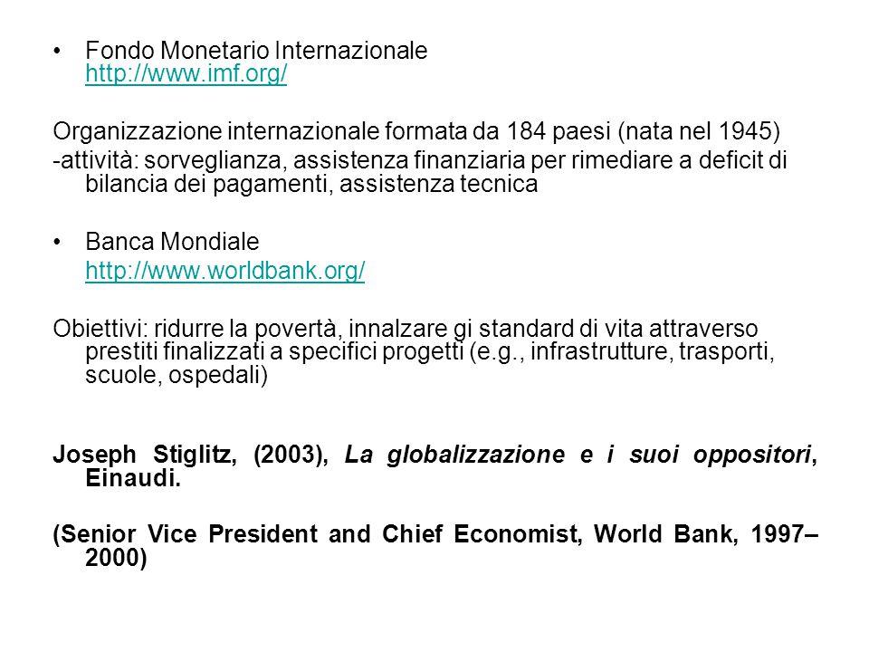 Fondo Monetario Internazionale http://www.imf.org/ http://www.imf.org/ Organizzazione internazionale formata da 184 paesi (nata nel 1945) -attività: s