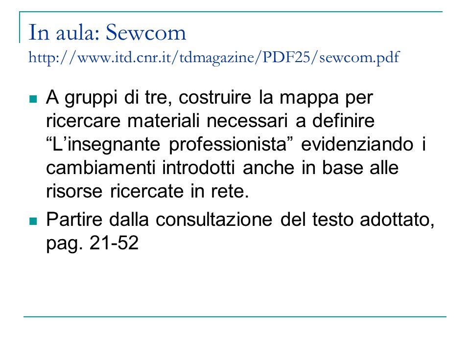 "In aula: Sewcom http://www.itd.cnr.it/tdmagazine/PDF25/sewcom.pdf A gruppi di tre, costruire la mappa per ricercare materiali necessari a definire ""L'"