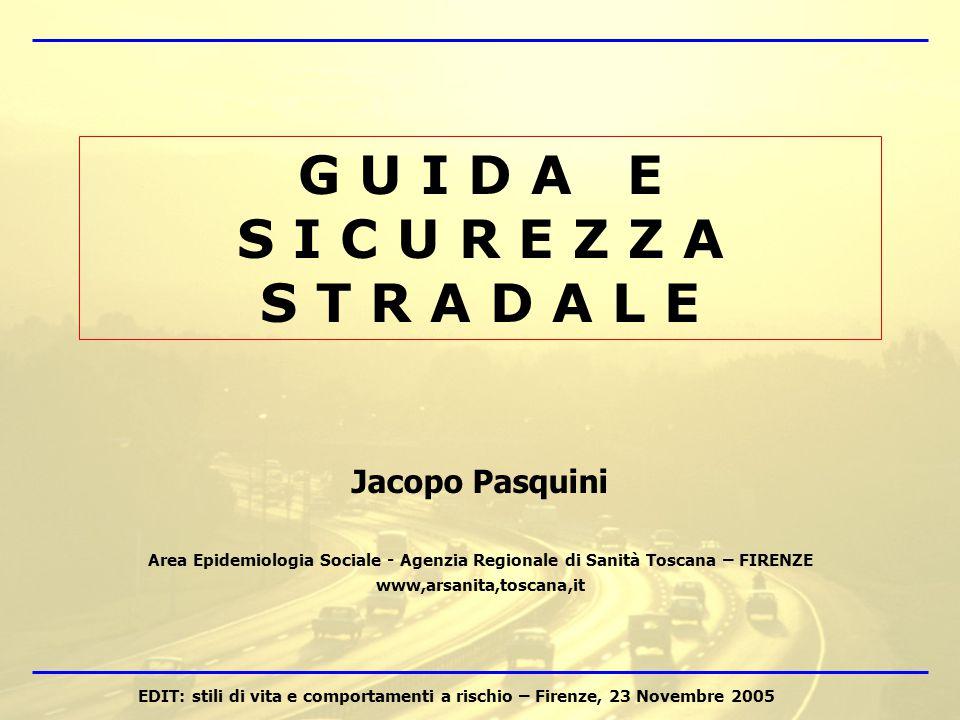 Jacopo Pasquini Area Epidemiologia Sociale - Agenzia Regionale di Sanità Toscana – FIRENZE www,arsanita,toscana,it G U I D A E S I C U R E Z Z A S T R