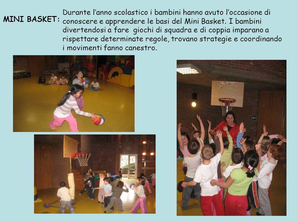 Durante l'anno scolastico i bambini hanno avuto l'occasione di conoscere e apprendere le basi del Mini Basket.