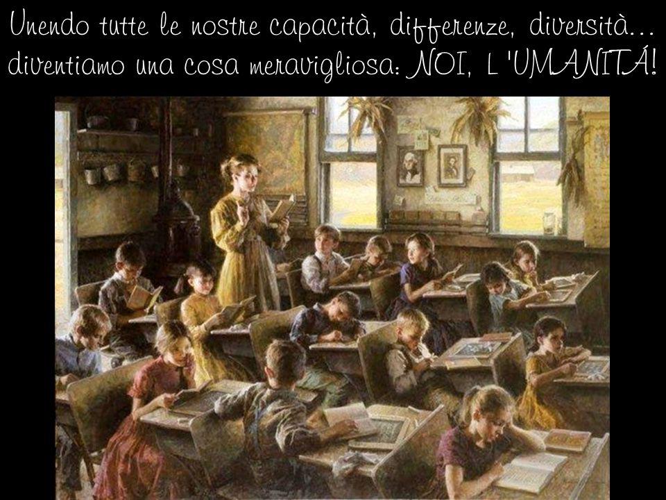 Unendo tutte le nostre capacità, differenze, diversità...