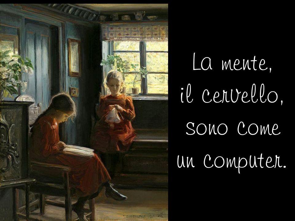 Ma come si fa a trattare bene la mente, l'intelligenza, l'anima.