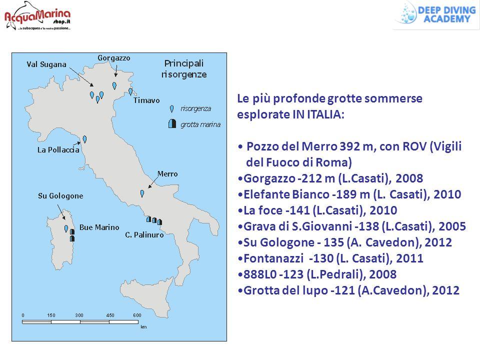 Le più profonde grotte sommerse esplorate IN ITALIA: Pozzo del Merro 392 m, con ROV (Vigili del Fuoco di Roma) Gorgazzo -212 m (L.Casati), 2008 Elefan