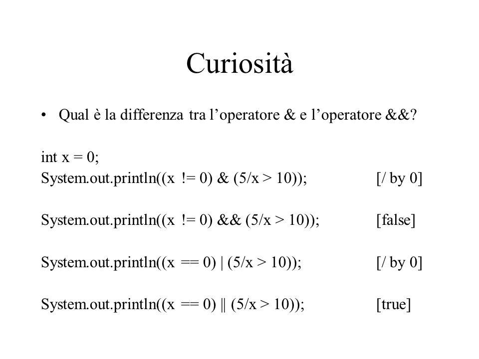 Curiosità Qual è la differenza tra l'operatore & e l'operatore &&.