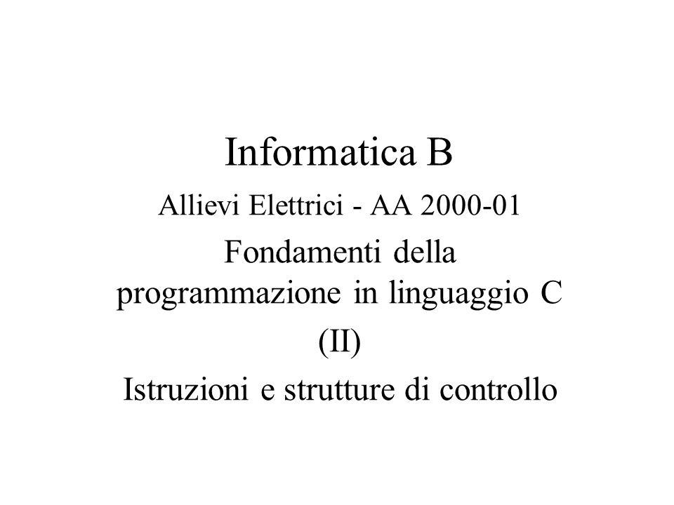 Istruzioni condizionali Anche in C esiste il costrutto a selezione semplice e quello a selezione doppia: if (espressione) istruzione if (espressione) istruzione1 else istruzione2 In generale: if (espressione) {seq1.