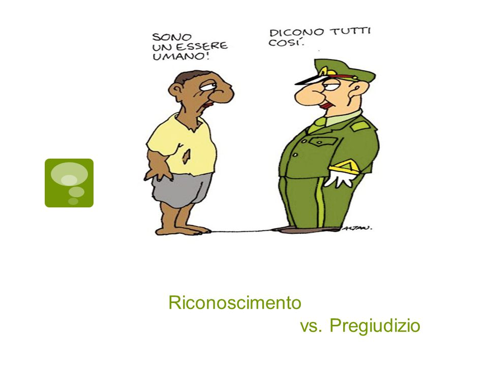 Riconoscimento vs. Pregiudizio