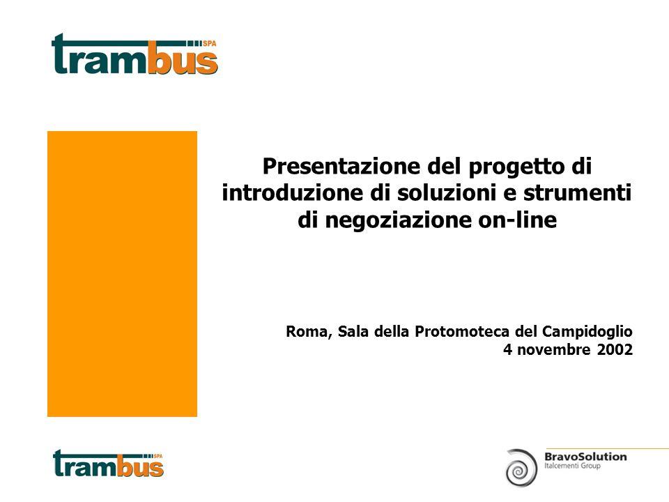 Roma, Sala della Protomoteca del Campidoglio 4 novembre 2002 Presentazione del progetto di introduzione di soluzioni e strumenti di negoziazione on-line