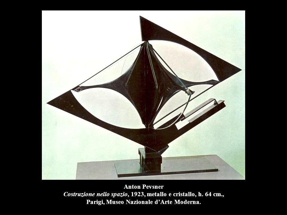 Anton Pevsner Costruzione nello spazio, 1923, metallo e cristallo, h. 64 cm., Parigi, Museo Nazionale d'Arte Moderna.