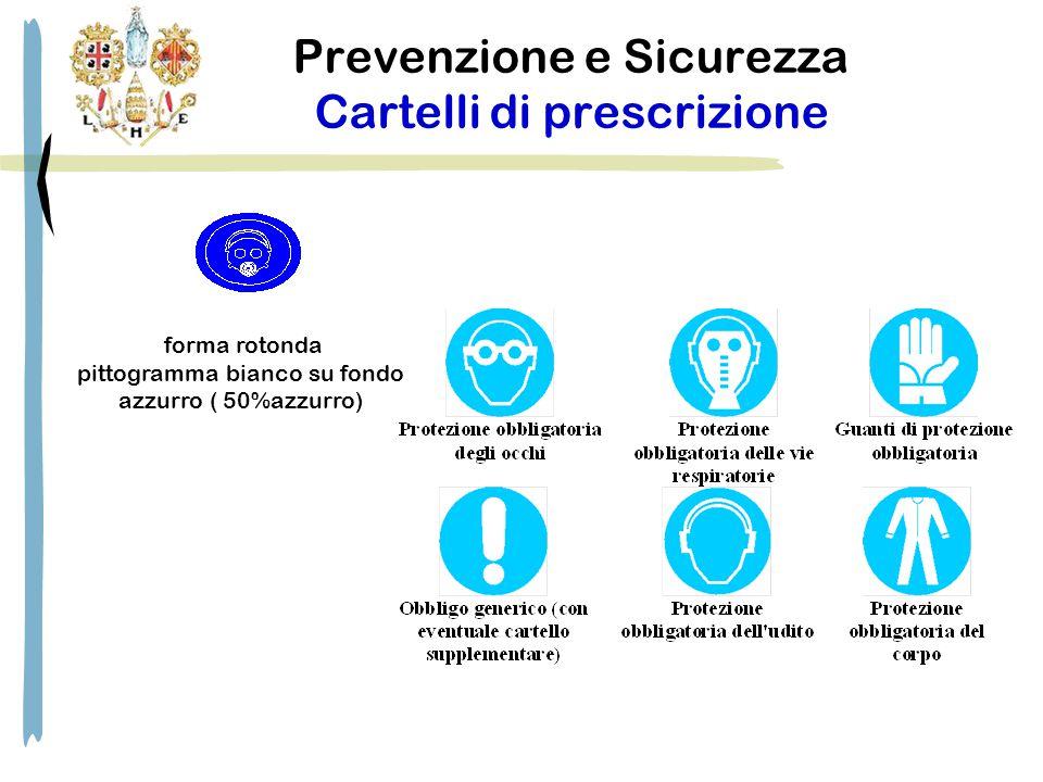 Prevenzione e Sicurezza Cartelli di prescrizione forma rotonda pittogramma bianco su fondo azzurro ( 50%azzurro)