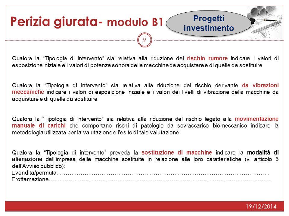 19/12/2014 Perizia giurata- modulo B1 Progetti investimento 10 2) Acquisto di macchine (compatibile con Tipologia di intervento: a, e, f, g, h, i, l, o, p, q, r, s, t) 3) Acquisto di dispositivi per lo svolgimento di attività in ambienti confinati (compatibile con Tipologia di intervento:c) 4) Installazione, modifica o adeguamento di impianti elettrici, antincendio, di aspirazione e ventilazione (compatibile con Tipologia di intervento: a, g, i, m, n, o, p, q, r, s, t)