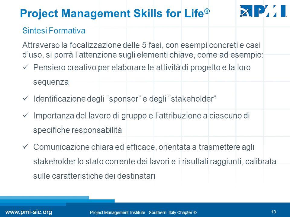 13 www.pmi-sic.org Project Management Institute - Southern Italy Chapter © Attraverso la focalizzazione delle 5 fasi, con esempi concreti e casi d'uso