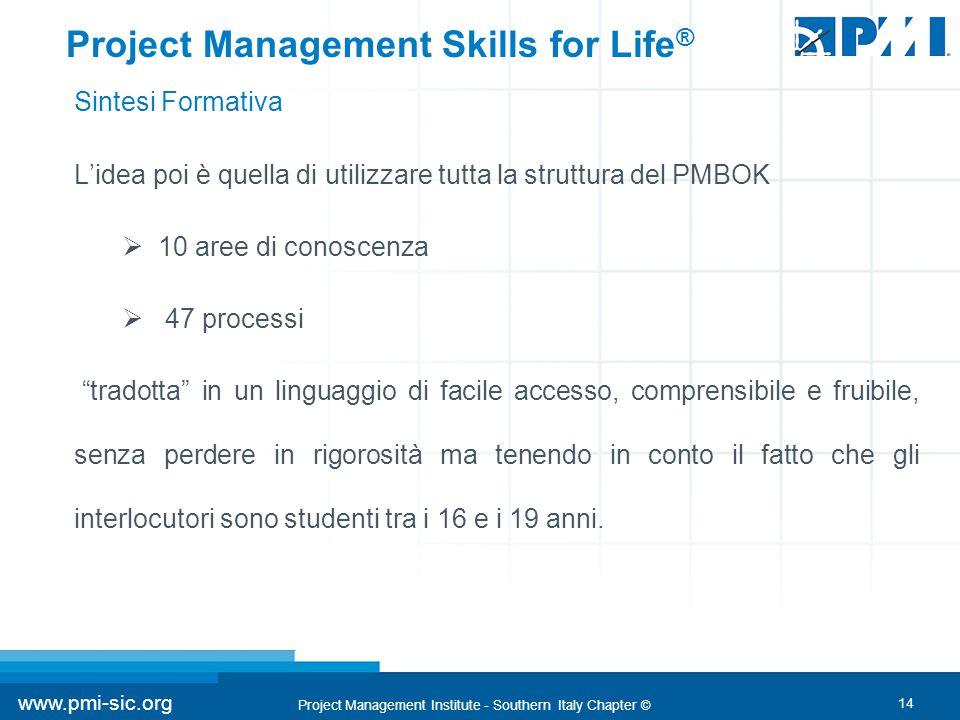 14 www.pmi-sic.org Project Management Institute - Southern Italy Chapter © L'idea poi è quella di utilizzare tutta la struttura del PMBOK  10 aree di
