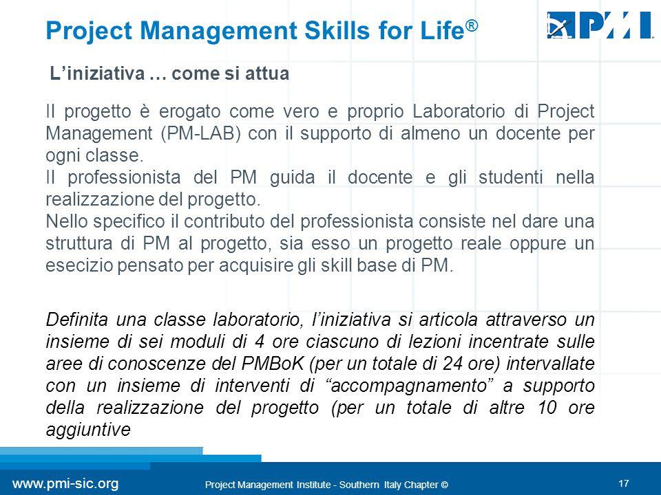 17 www.pmi-sic.org Project Management Institute - Southern Italy Chapter © Il progetto è erogato come vero e proprio Laboratorio di Project Management