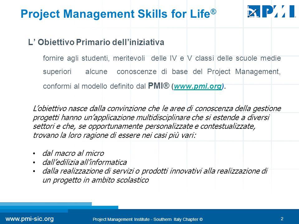 2 www.pmi-sic.org Project Management Institute - Southern Italy Chapter © L' Obiettivo Primario dell'iniziativa fornire agli studenti, meritevoli dell