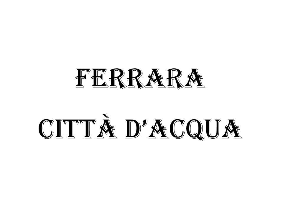 Ferrara Città d'acqua