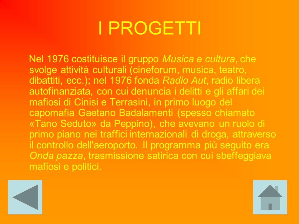 I PROGETTI Nel 1976 costituisce il gruppo Musica e cultura, che svolge attività culturali (cineforum, musica, teatro, dibattiti, ecc.); nel 1976 fonda