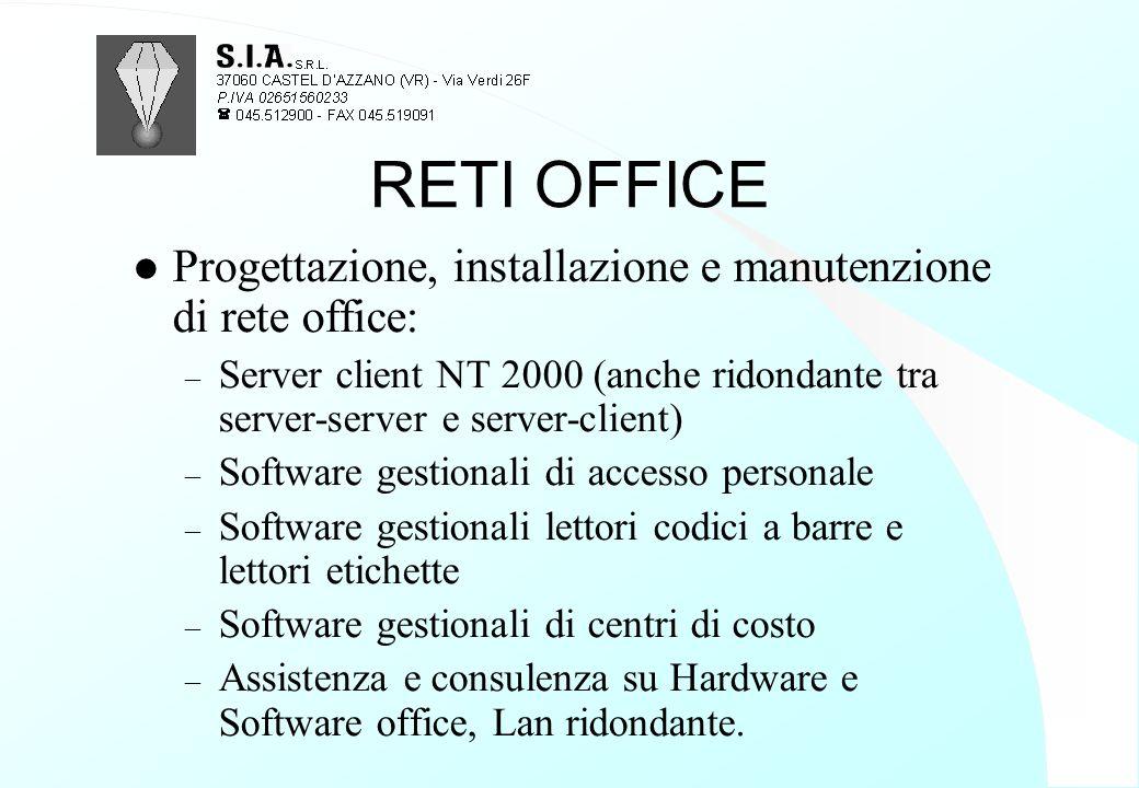 RETI OFFICE l Progettazione, installazione e manutenzione di rete office: – Server client NT 2000 (anche ridondante tra server-server e server-client)
