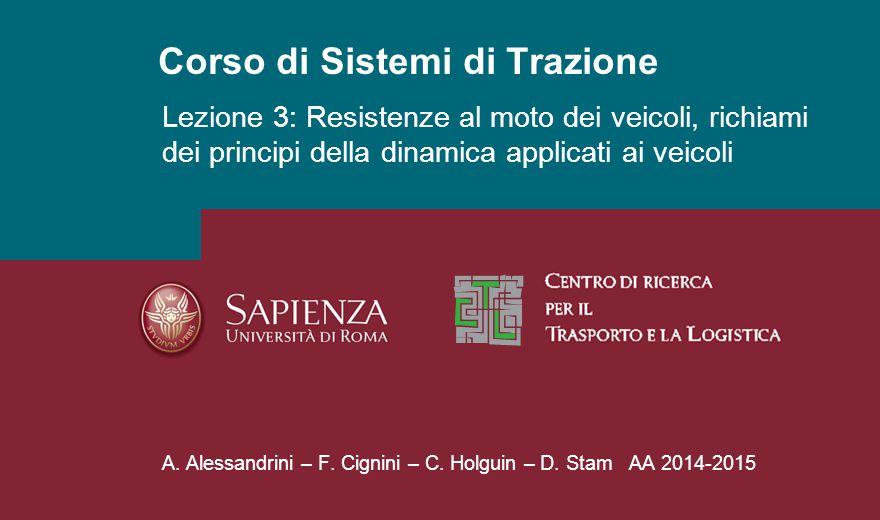 Corso di Sistemi di Trazione A.Alessandrini – F. Cignini – C.