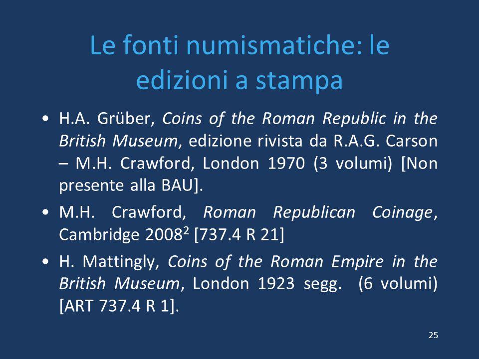 Le fonti numismatiche: le edizioni a stampa H.A. Grüber, Coins of the Roman Republic in the British Museum, edizione rivista da R.A.G. Carson – M.H. C