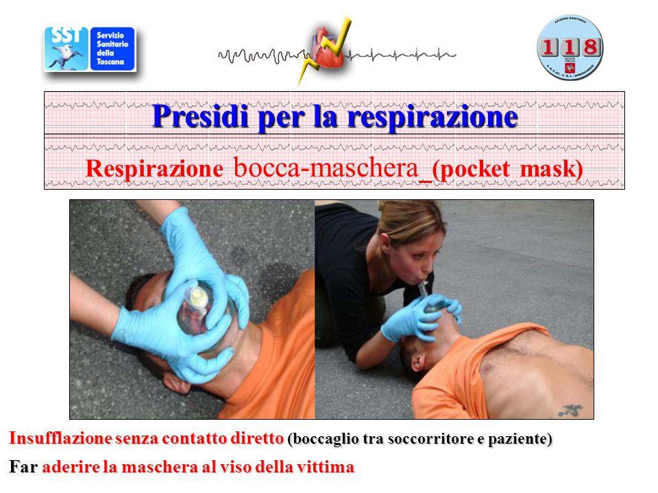 Presidi per la respirazione Respirazione bocca-maschera (pocket mask) Far aderire la maschera al viso della vittima Insufflazione senza contatto diret
