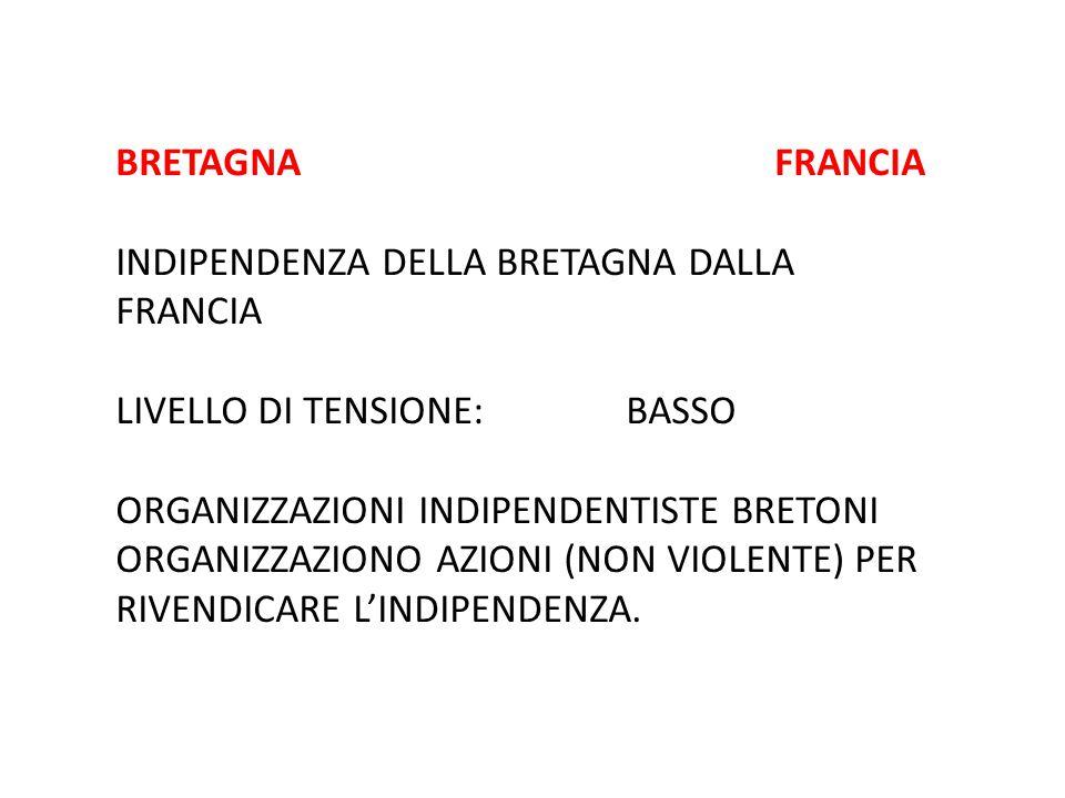 BRETAGNA FRANCIA INDIPENDENZA DELLA BRETAGNA DALLA FRANCIA LIVELLO DI TENSIONE: BASSO ORGANIZZAZIONI INDIPENDENTISTE BRETONI ORGANIZZAZIONO AZIONI (NO