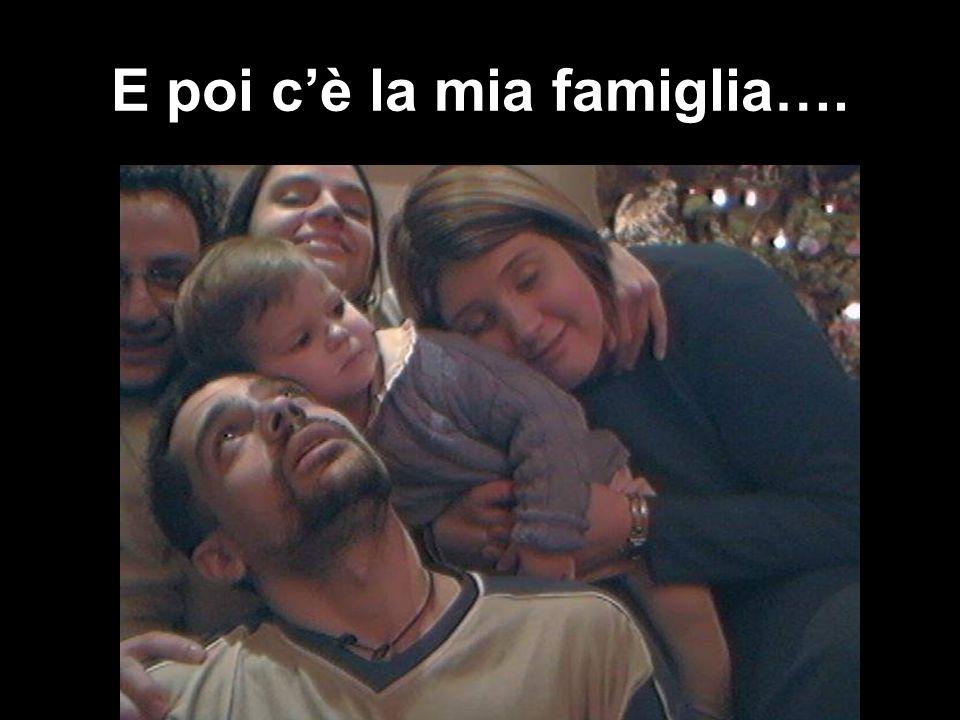 E poi c'è la mia famiglia….
