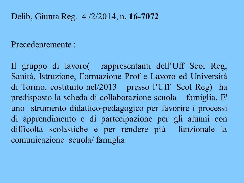 Delib, Giunta Reg. 4 /2/2014, n. 16-7072 Precedentemente : Il gruppo di lavoro( rappresentanti dell'Uff Scol Reg, Sanità, Istruzione, Formazione Prof