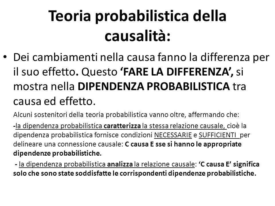 Teoria probabilistica della causalità: Dei cambiamenti nella causa fanno la differenza per il suo effetto.