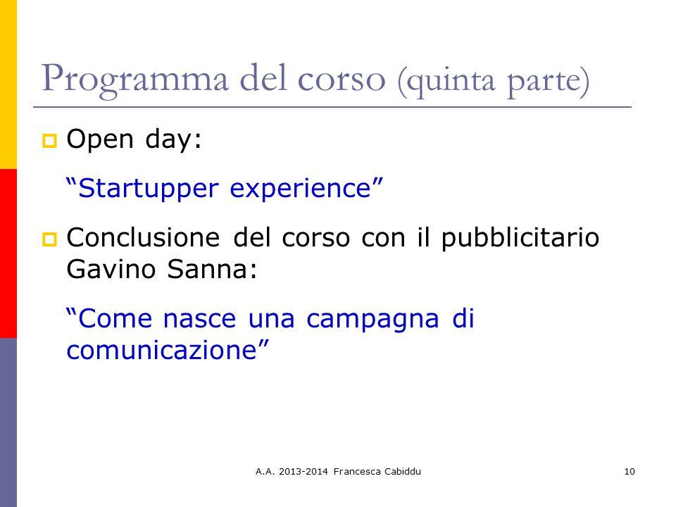 """Programma del corso (quinta parte)  Open day: """"Startupper experience""""  Conclusione del corso con il pubblicitario Gavino Sanna: """"Come nasce una camp"""