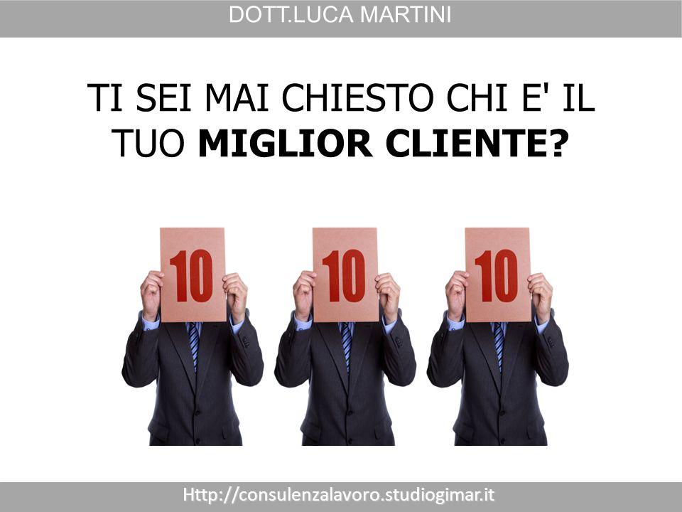 Http://consulenzalavoro.studiogimar.it DOTT.LUCA MARTINI PRENDI UN TUO CLIENTE...