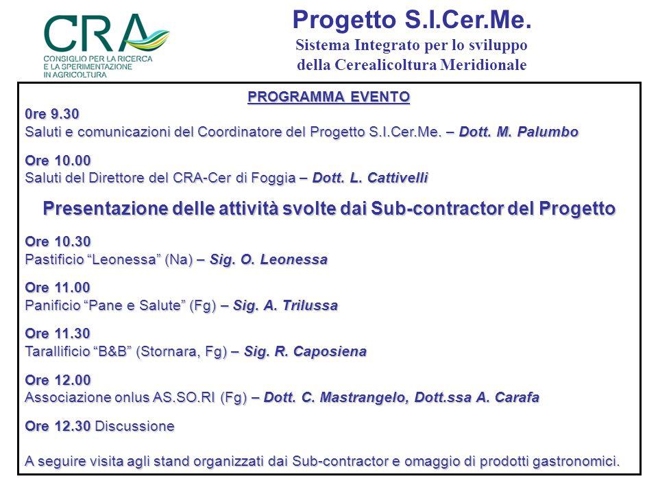 PROGRAMMA EVENTO 0re 9.30 Saluti e comunicazioni del Coordinatore del Progetto S.I.Cer.Me.