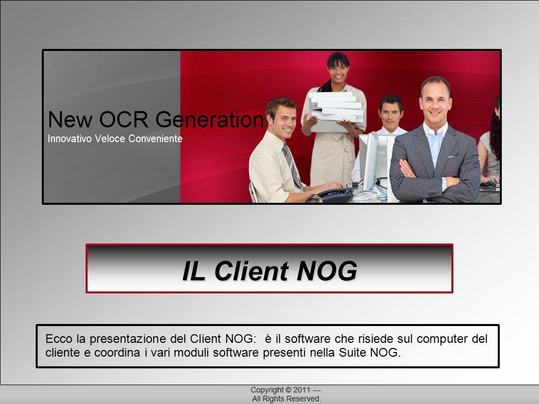 IL Client NOG Ecco la presentazione del Client NOG: è il software che risiede sul computer del cliente e coordina i vari moduli software presenti nella Suite NOG.