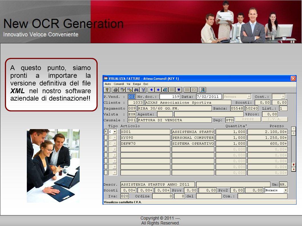 A questo punto, siamo pronti a importare la versione definitiva del file XML nel nostro software aziendale di destinazione!!