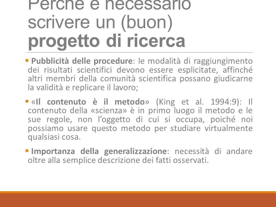 Perché è necessario scrivere un (buon) progetto di ricerca  Pubblicità delle procedure: le modalità di raggiungimento dei risultati scientifici devon