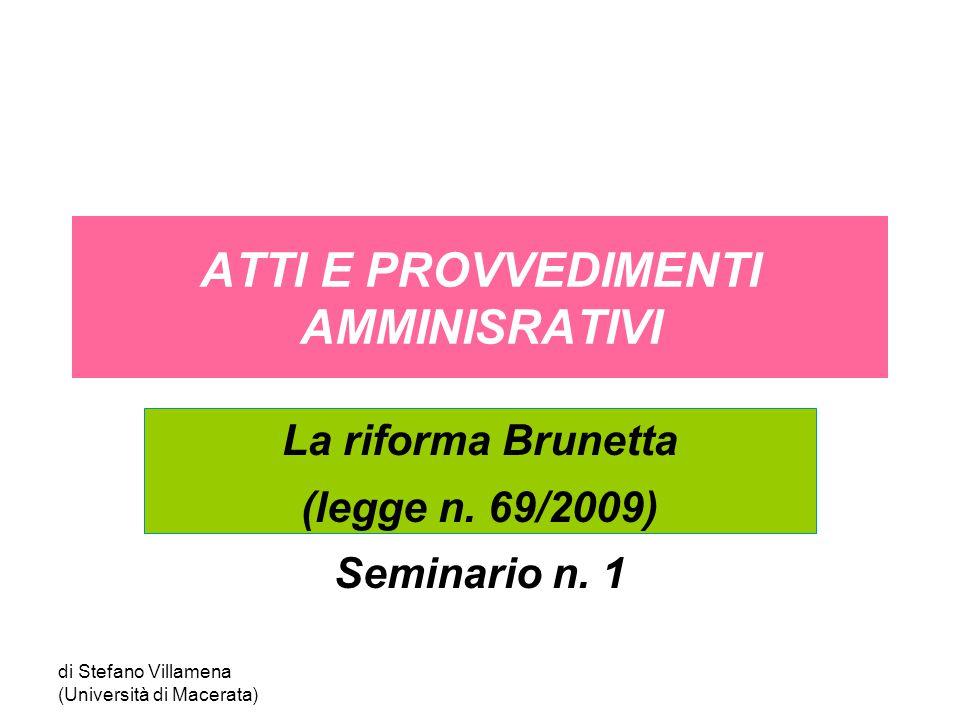 di Stefano Villamena (Università di Macerata) ATTI E PROVVEDIMENTI AMMINISRATIVI La riforma Brunetta (legge n.