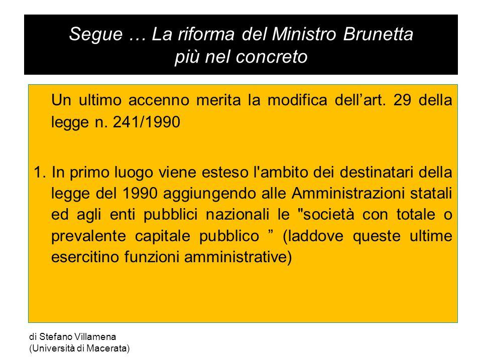 Segue … La riforma del Ministro Brunetta più nel concreto Un ultimo accenno merita la modifica dell'art.