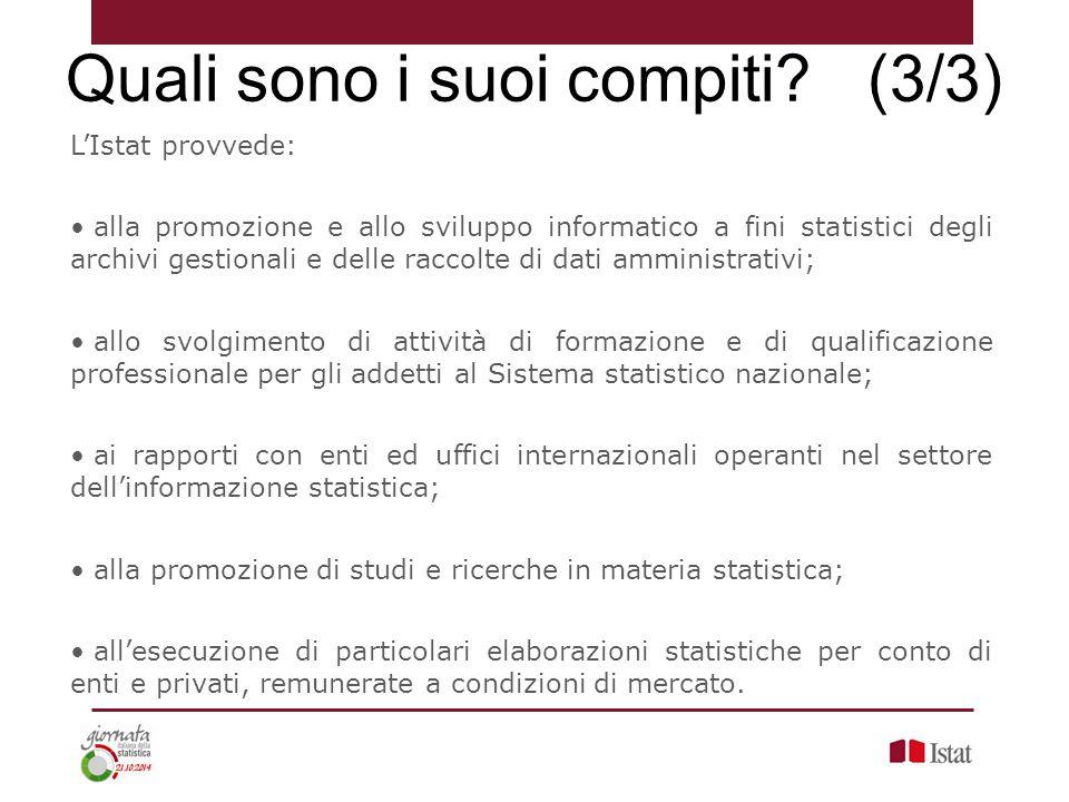 L'Istat provvede: alla promozione e allo sviluppo informatico a fini statistici degli archivi gestionali e delle raccolte di dati amministrativi; allo