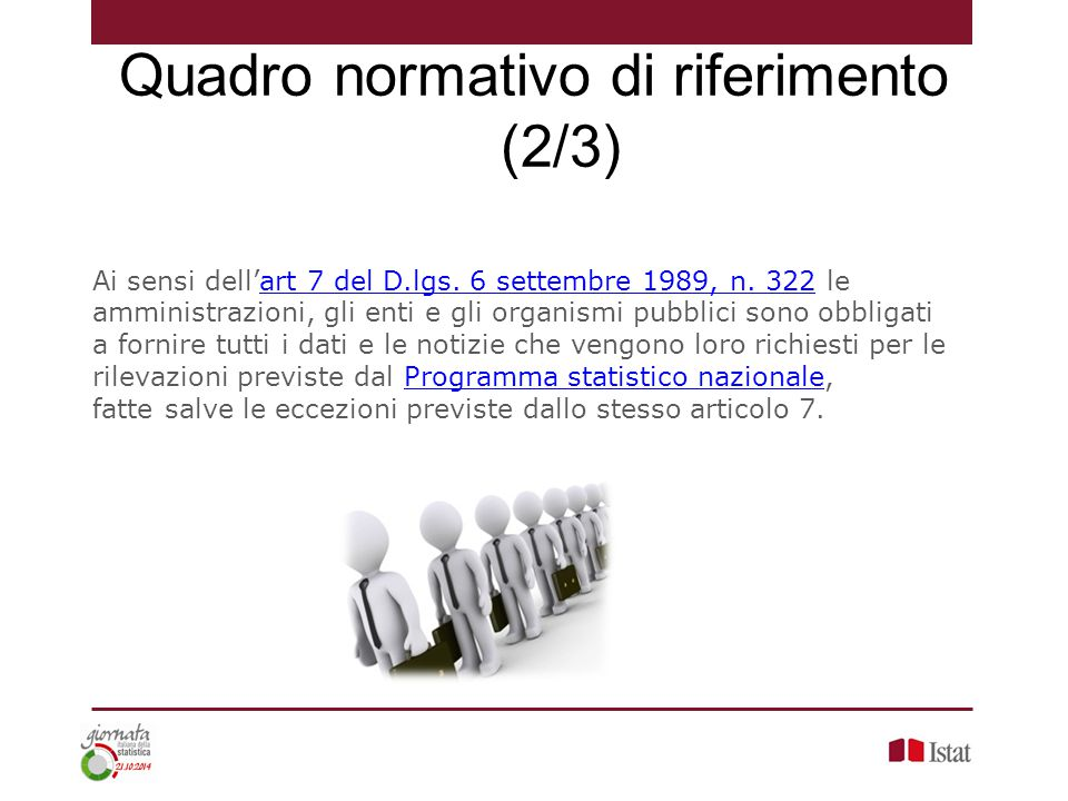 Ai sensi dell'art 7 del D.lgs. 6 settembre 1989, n. 322 le amministrazioni, gli enti e gli organismi pubblici sono obbligati a fornire tutti i dati e