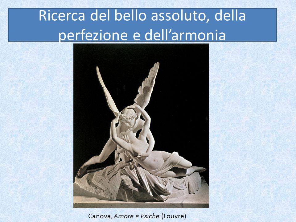 Ricerca del bello assoluto, della perfezione e dell'armonia Canova, Amore e Psiche (Louvre)