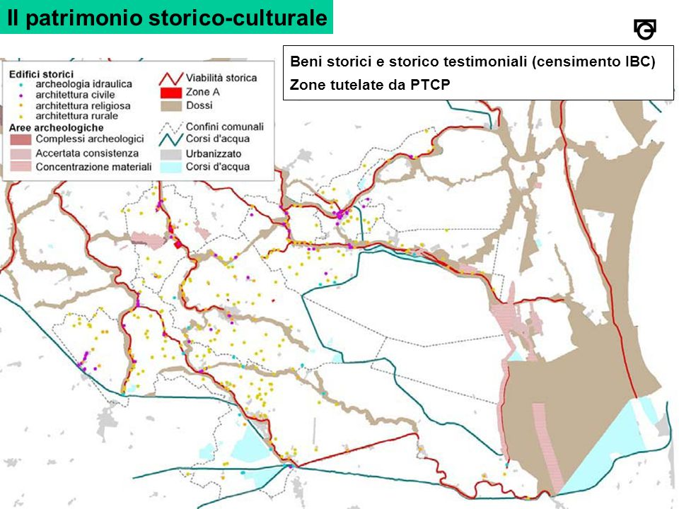 Il patrimonio storico-culturale Beni storici e storico testimoniali (censimento IBC) Zone tutelate da PTCP
